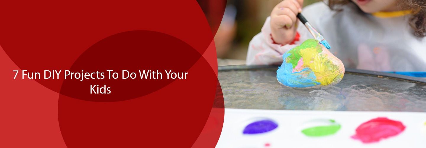 7 Fun DIY Projects to Do With Your Kids